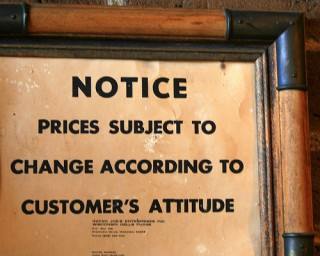 """Notice - prices subject to change according to customer's attitude"""